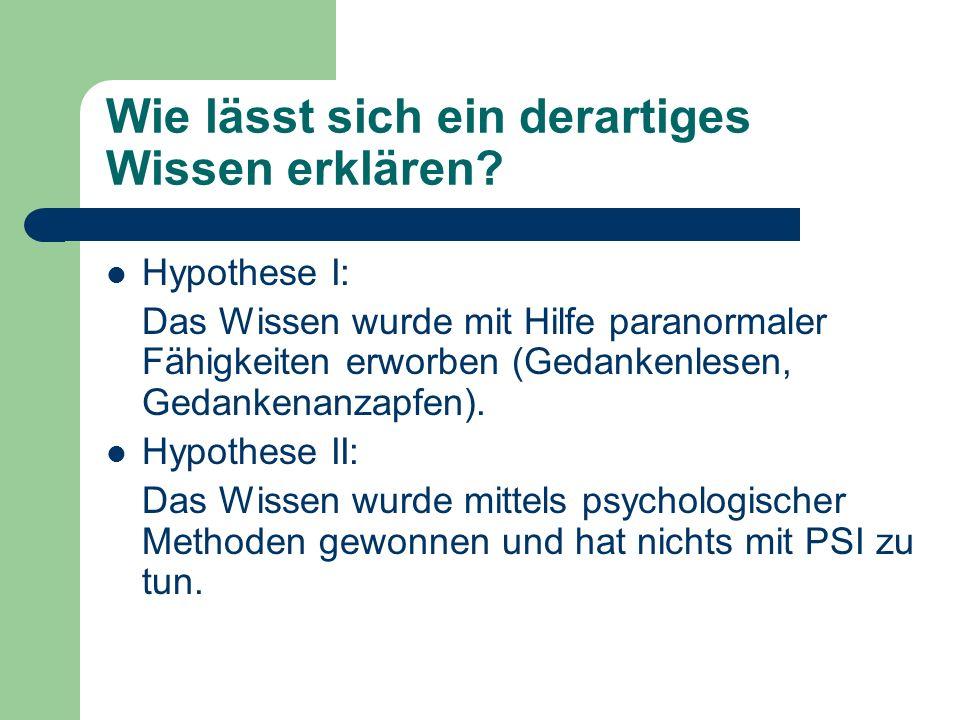 Skeptische Haltung Rationale Ebene (explizit) Es gibt bislang keinen wissenschaftlichen Beweis für die Existenz von PSI.