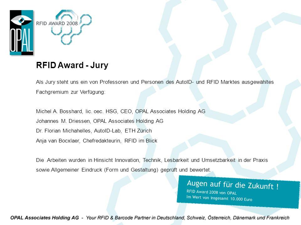 Als Jury steht uns ein von Professoren und Personen des AutoID- und RFID Marktes ausgewähltes Fachgremium zur Verfügung: Michel A. Bosshard, lic. oec.