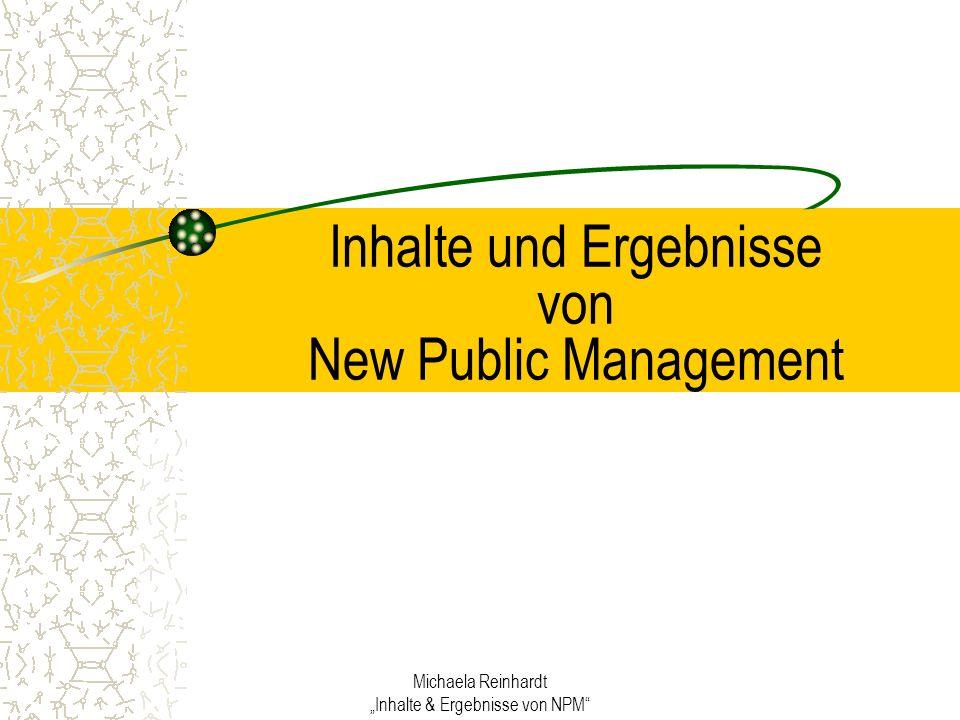 Michaela Reinhardt Inhalte & Ergebnisse von NPM Inhalte und Ergebnisse von New Public Management