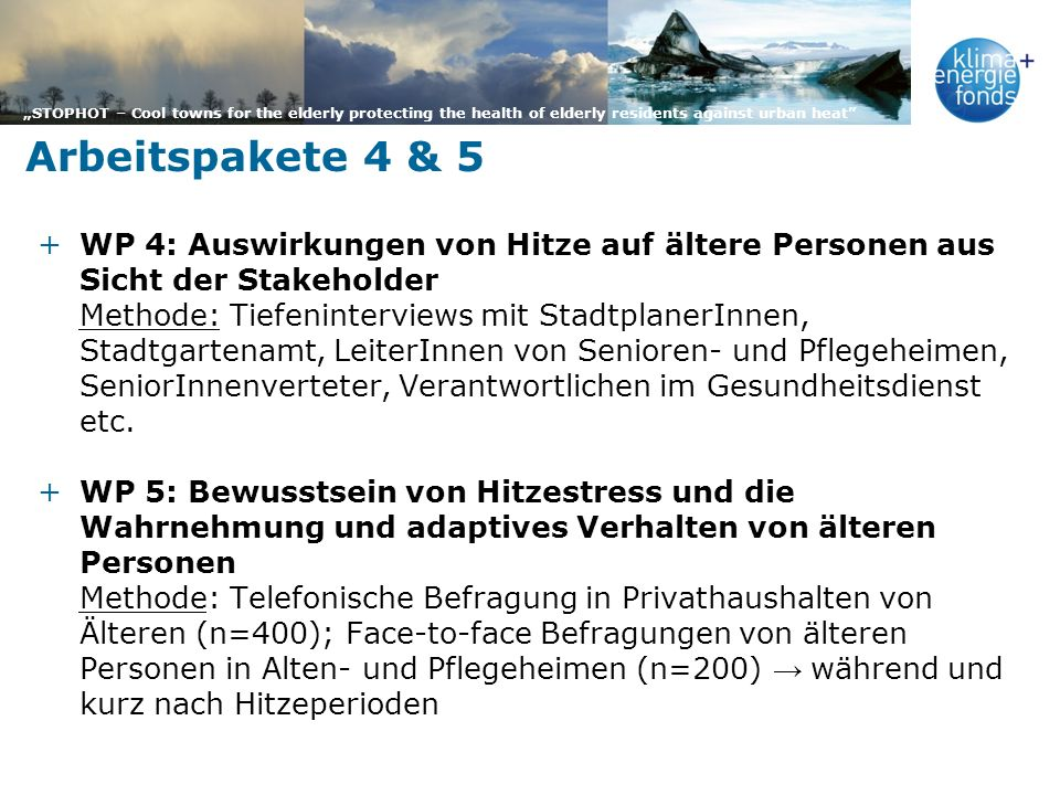STOPHOT – Cool towns for the elderly protecting the health of elderly residents against urban heat Arbeitspakete 4 & 5 +WP 4: Auswirkungen von Hitze a
