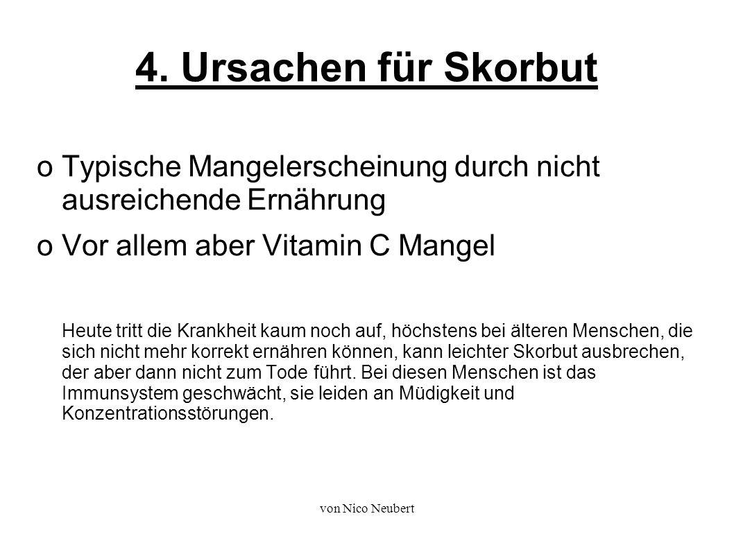 von Nico Neubert Skorbut und die Bedeutung des Vitamin C Skorbut tritt als Folge einer anhaltenden Unterversorgung von Vitamin C, auch Ascorbinsäure genannt, auf.