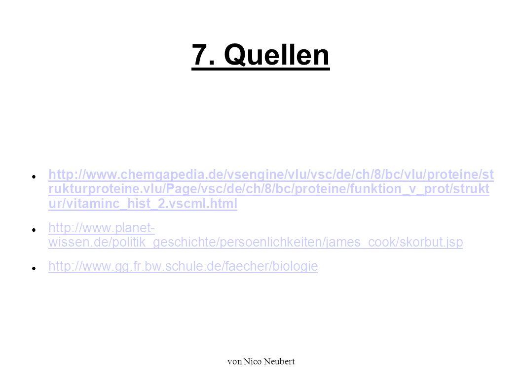 von Nico Neubert 7. Quellen http://www.chemgapedia.de/vsengine/vlu/vsc/de/ch/8/bc/vlu/proteine/st rukturproteine.vlu/Page/vsc/de/ch/8/bc/proteine/funk
