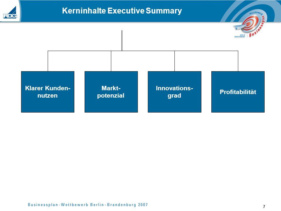 7 Kerninhalte Executive Summary Klarer Kunden- nutzen Markt- potenzial Innovations- grad Profitabilität