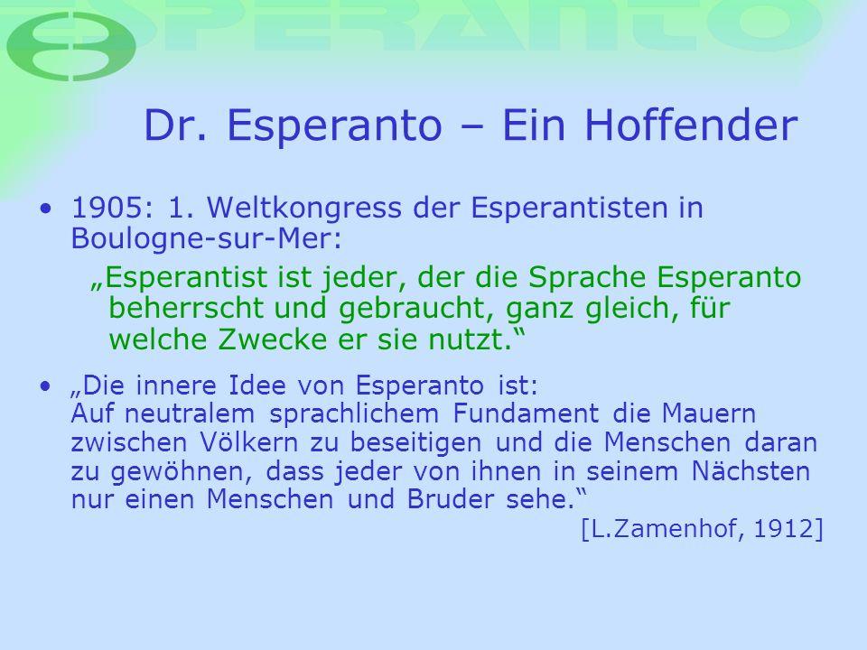 Dr. Esperanto – Ein Hoffender 1905: 1. Weltkongress der Esperantisten in Boulogne-sur-Mer: Esperantist ist jeder, der die Sprache Esperanto beherrscht