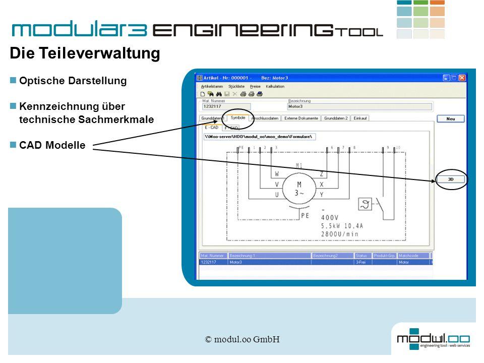 © modul.oo GmbH11 Die Teileverwaltung Optische Darstellung Kennzeichnung über technische Sachmerkmale CAD Modelle