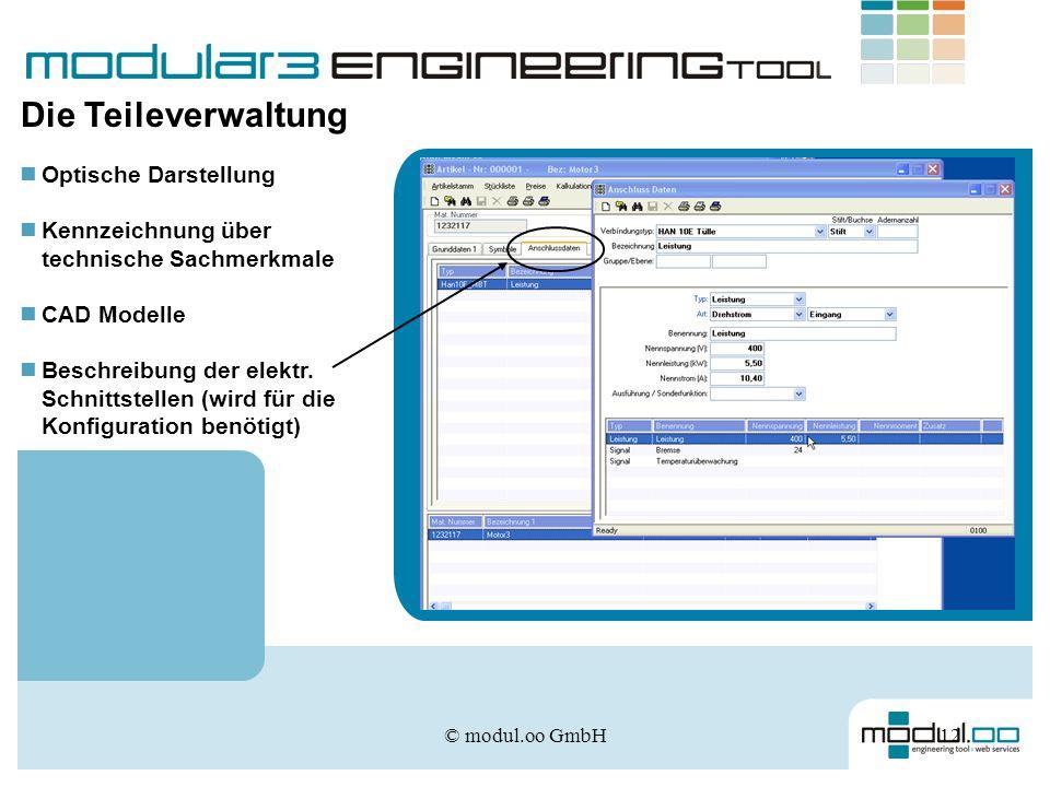 © modul.oo GmbH12 Die Teileverwaltung Optische Darstellung Kennzeichnung über technische Sachmerkmale CAD Modelle Beschreibung der elektr. Schnittstel