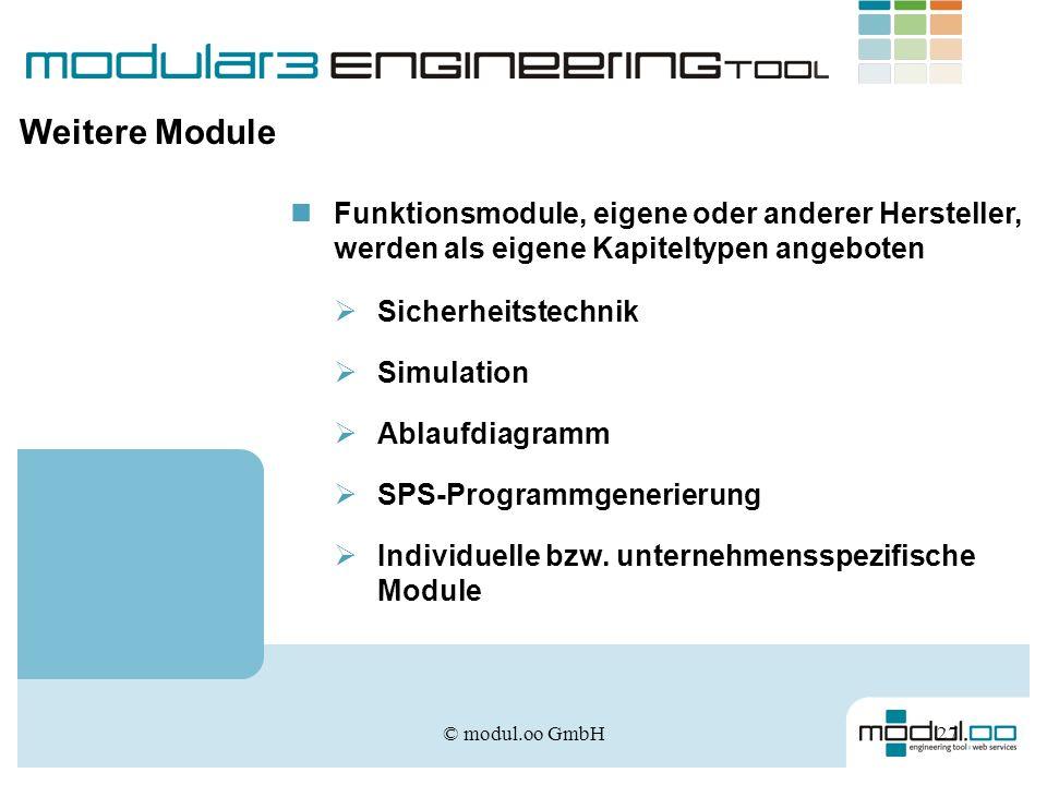 © modul.oo GmbH27 Weitere Module Funktionsmodule, eigene oder anderer Hersteller, werden als eigene Kapiteltypen angeboten Sicherheitstechnik Simulati