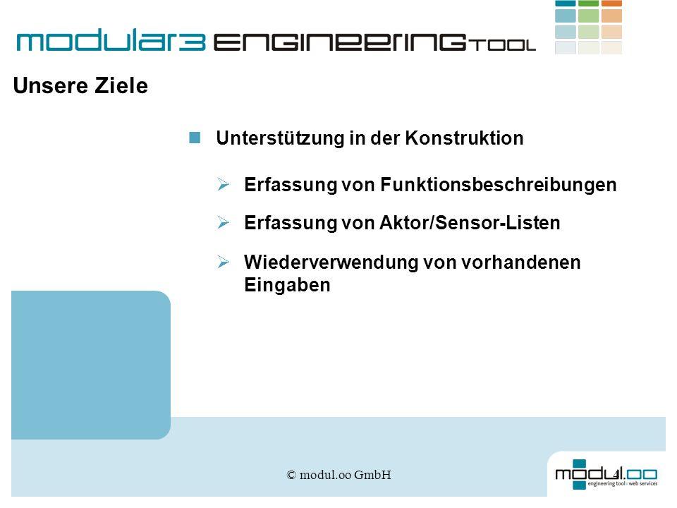 © modul.oo GmbH4 Unterstützung in der Konstruktion Erfassung von Funktionsbeschreibungen Erfassung von Aktor/Sensor-Listen Wiederverwendung von vorhan