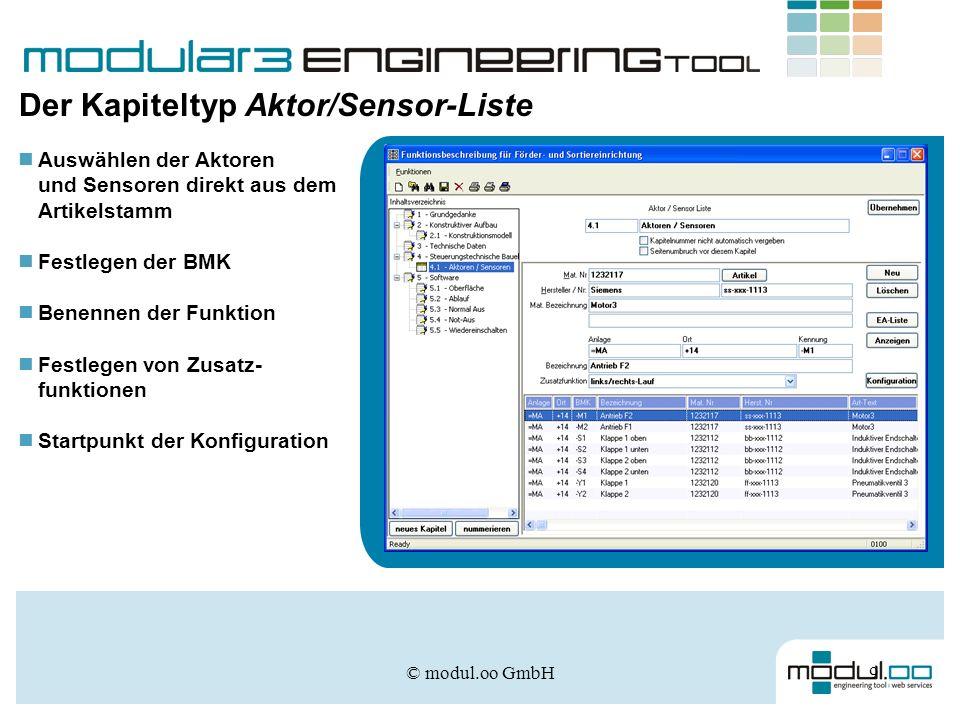 © modul.oo GmbH9 Der Kapiteltyp Aktor/Sensor-Liste Auswählen der Aktoren und Sensoren direkt aus dem Artikelstamm Festlegen der BMK Benennen der Funkt