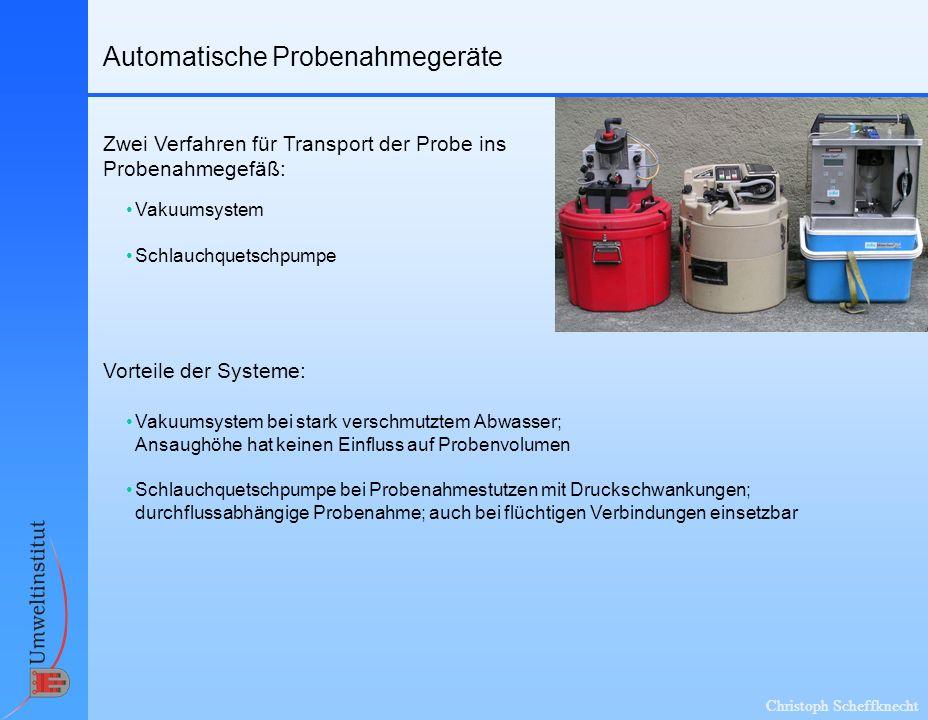 Christoph Scheffknecht Automatische Probenahmegeräte Schlauchquetschpumpe Vakuumsystem Zwei Verfahren für Transport der Probe ins Probenahmegefäß: Vor