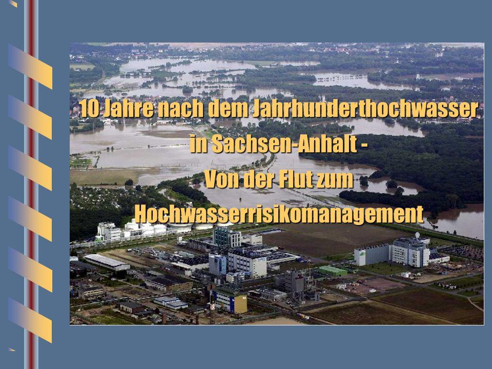 10 Jahre nach dem Jahrhunderthochwasser in Sachsen-Anhalt - Von der Flut zum Hochwasserrisikomanagement