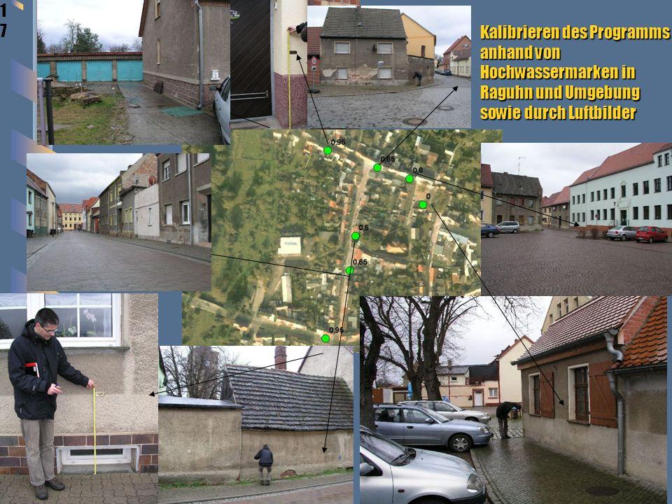 17 Kalibrieren des Programms anhand von Hochwassermarken in Raguhn und Umgebung sowie durch Luftbilder