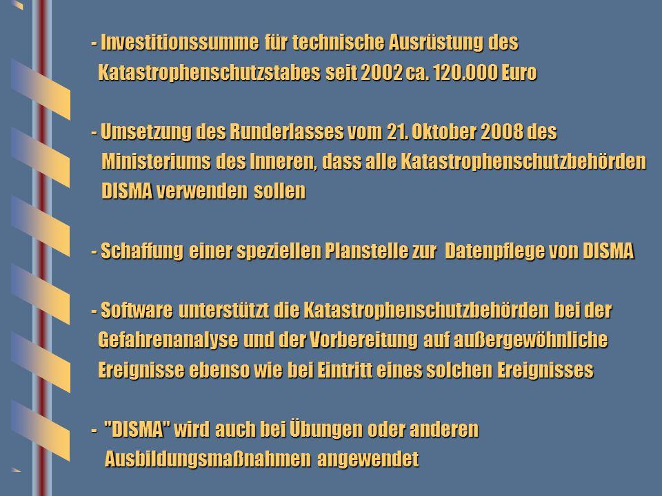 - Investitionssumme für technische Ausrüstung des Katastrophenschutzstabes seit 2002 ca. 120.000 Euro Katastrophenschutzstabes seit 2002 ca. 120.000 E