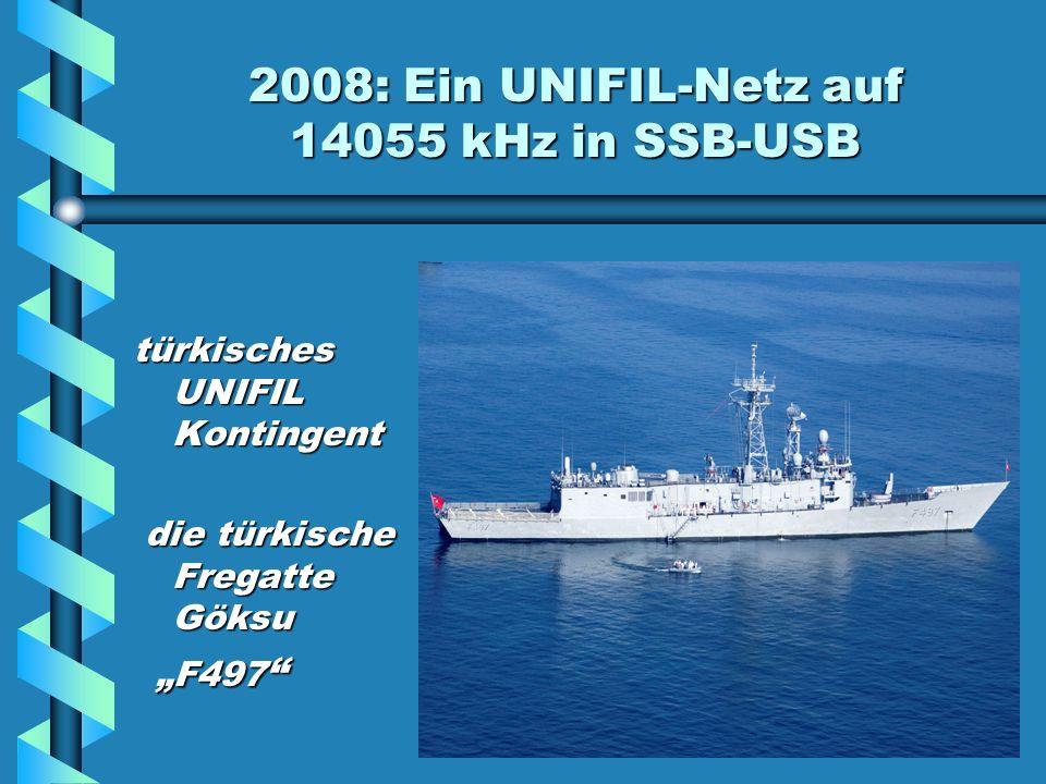 2008: Ein UNIFIL-Netz auf 14055 kHz in SSB-USB französisches UNIFIL Kontingent die französische Stealth- Fregatte Aconit die französische Stealth- Fregatte Aconit F713 F713