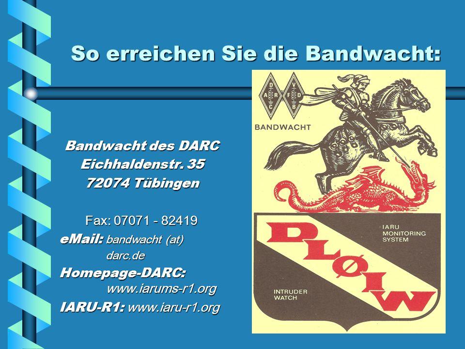 So erreichen Sie die Bandwacht: Bandwacht des DARC Eichhaldenstr.