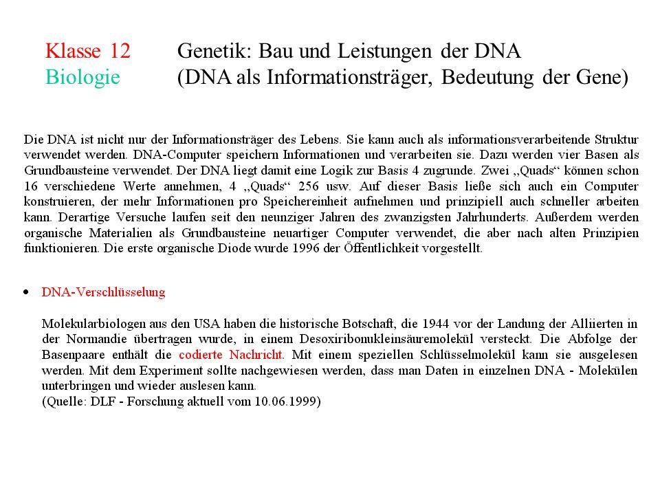 Klasse 12Genetik: Bau und Leistungen der DNA Biologie(DNA als Informationsträger, Bedeutung der Gene)