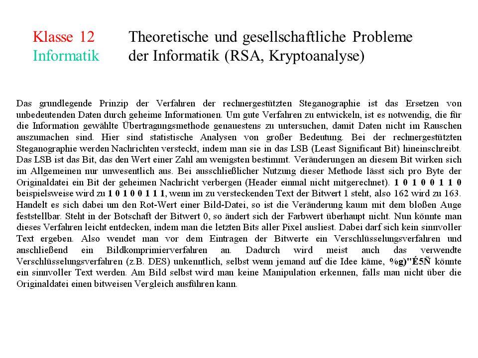 Klasse 12Theoretische und gesellschaftliche Probleme Informatikder Informatik (RSA, Kryptoanalyse)