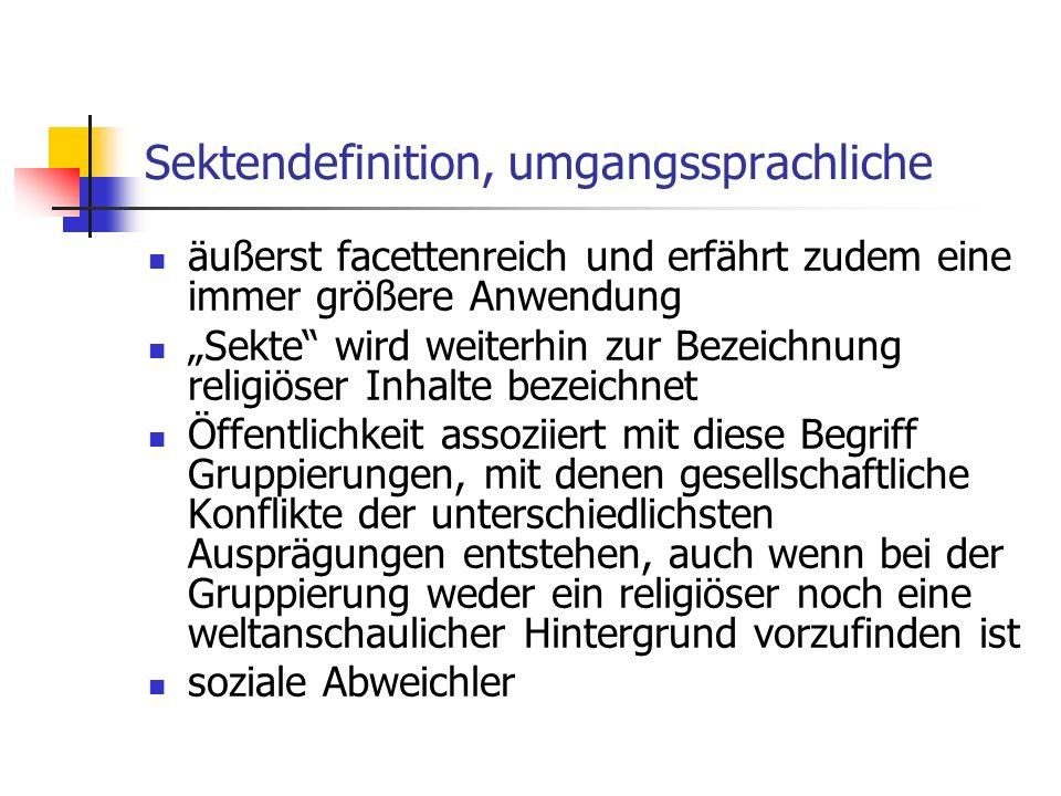 Sektendefinition, umgangssprachliche äußerst facettenreich und erfährt zudem eine immer größere Anwendung Sekte wird weiterhin zur Bezeichnung religiö