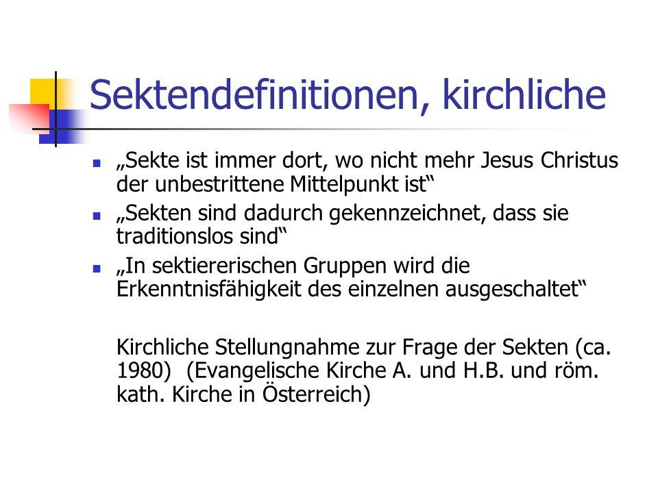 Sektendefinitionen, kirchliche Sekte ist immer dort, wo nicht mehr Jesus Christus der unbestrittene Mittelpunkt ist Sekten sind dadurch gekennzeichnet