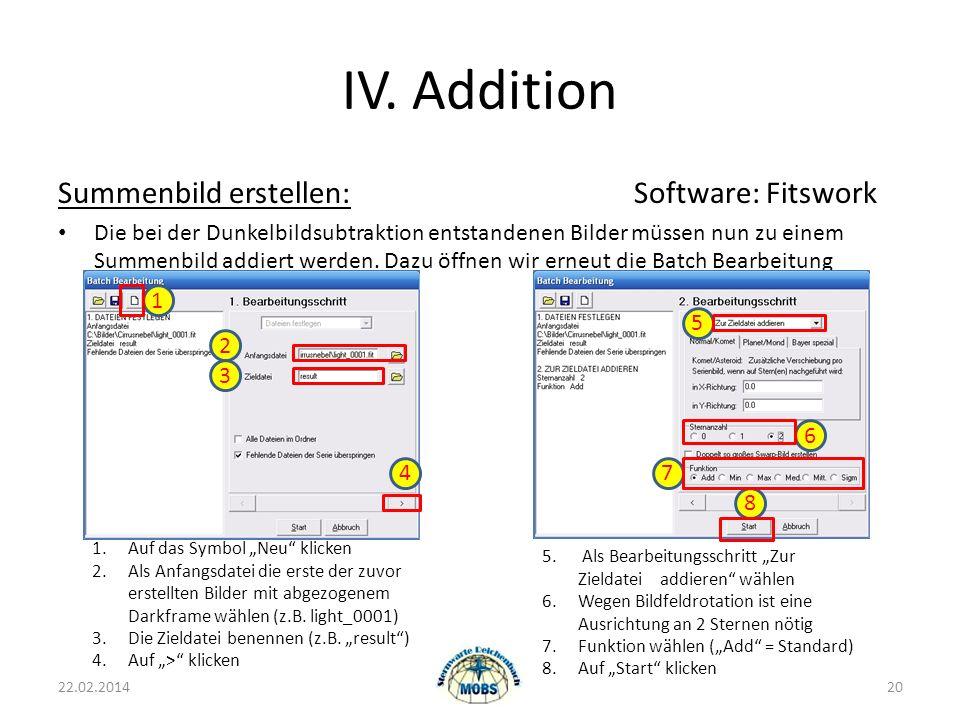 IV. Addition Summenbild erstellen:Software: Fitswork Die bei der Dunkelbildsubtraktion entstandenen Bilder müssen nun zu einem Summenbild addiert werd