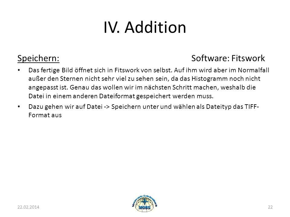 IV.Addition Speichern:Software: Fitswork Das fertige Bild öffnet sich in Fitswork von selbst.
