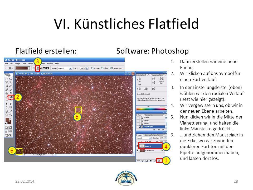VI. Künstliches Flatfield Flatfield erstellen:Software: Photoshop 22.02.201428 1.Dann erstellen wir eine neue Ebene. 2.Wir klicken auf das Symbol für