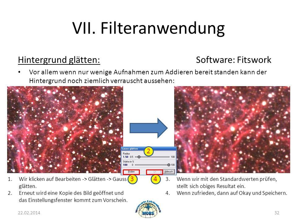 VII. Filteranwendung Hintergrund glätten:Software: Fitswork Vor allem wenn nur wenige Aufnahmen zum Addieren bereit standen kann der Hintergrund noch