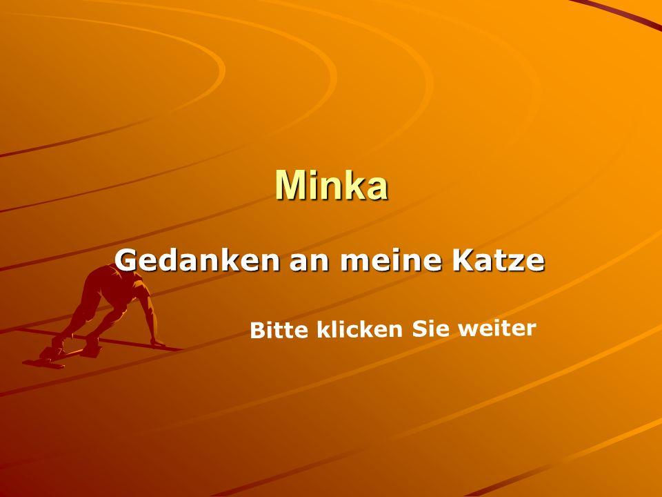 Minka Gedanken an meine Katze Bitte klicken Sie weiter