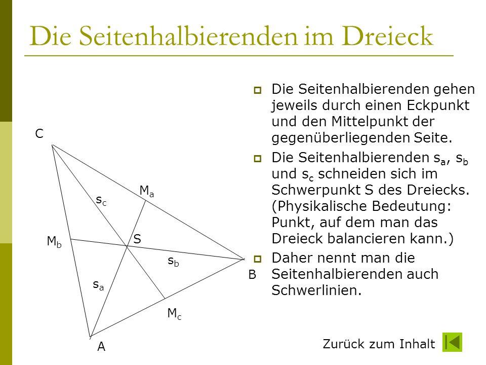 Zurück zum Inhalt Die Seitenhalbierenden im Dreieck Die Seitenhalbierenden gehen jeweils durch einen Eckpunkt und den Mittelpunkt der gegenüberliegend