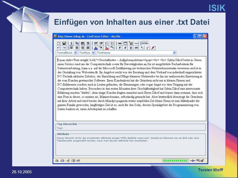 Torsten Wolff 26.10.2005 Einfügen von Inhalten aus einer.txt Datei