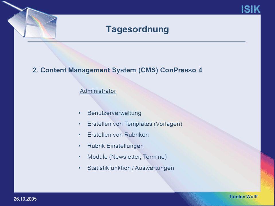 Torsten Wolff 26.10.2005 Tagesordnung Administrator Benutzerverwaltung Erstellen von Templates (Vorlagen) Erstellen von Rubriken Rubrik Einstellungen