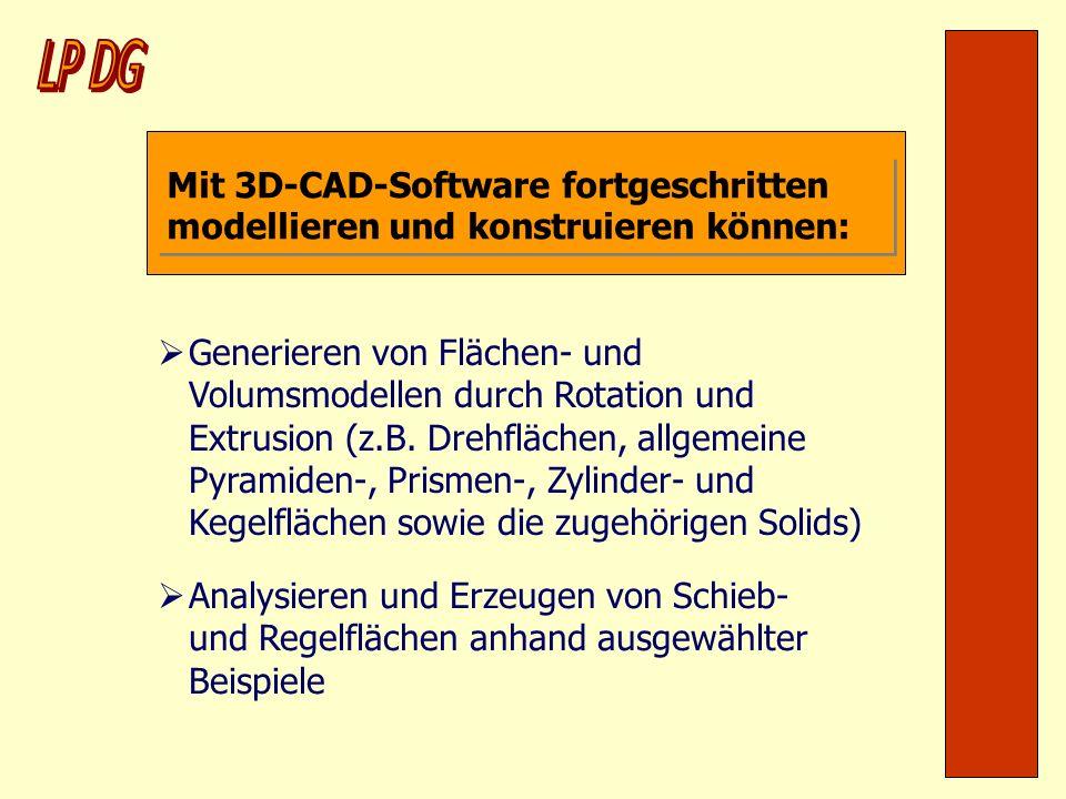Mit 3D-CAD-Software fortgeschritten modellieren und konstruieren können: Generieren von Flächen- und Volumsmodellen durch Rotation und Extrusion (z.B.