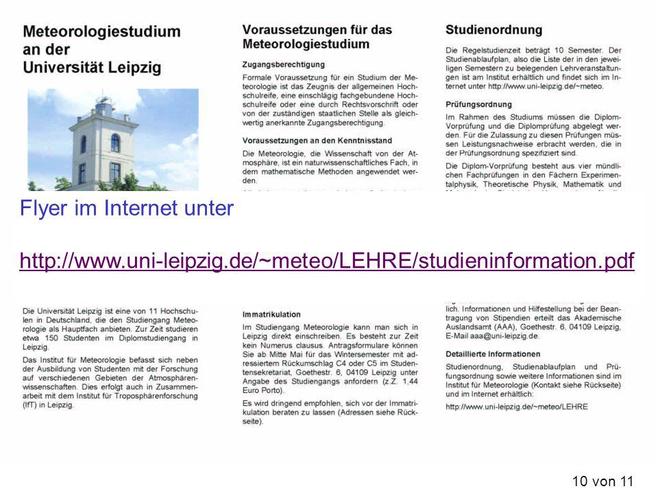 10 von 11 Flyer im Internet unter http://www.uni-leipzig.de/~meteo/LEHRE/studieninformation.pdf