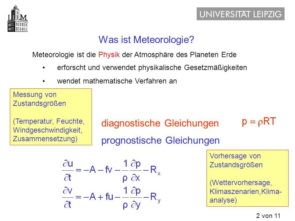 2 von 11 Meteorologie ist die Physik der Atmosphäre des Planeten Erde erforscht und verwendet physikalische Gesetzmäßigkeiten wendet mathematische Ver