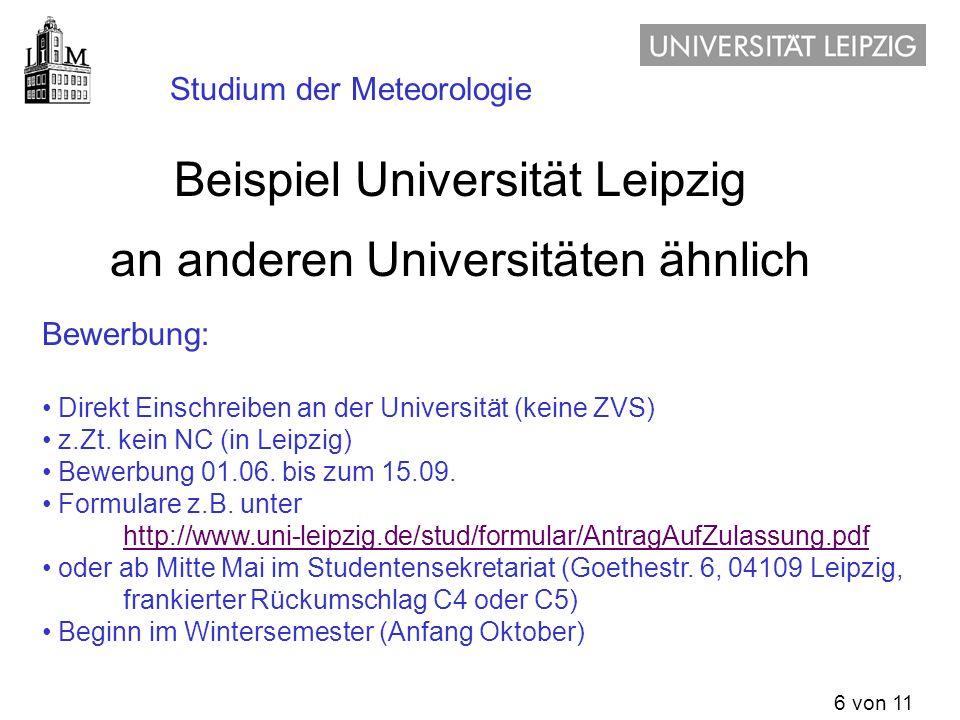 6 von 11 Formale Voraussetzung: allgemeine Hochschulreife, fachgebundene Hochschulreife, oder gleichwertig Bewerbung: Direkt Einschreiben an der Unive