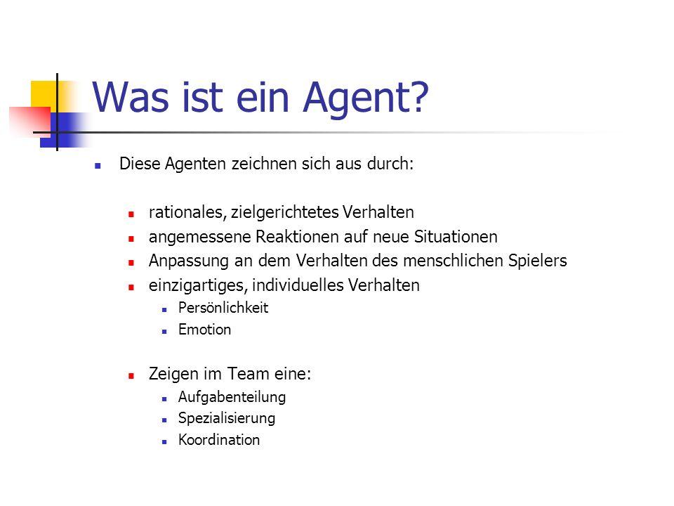 Was ist ein Agent? Diese Agenten zeichnen sich aus durch: rationales, zielgerichtetes Verhalten angemessene Reaktionen auf neue Situationen Anpassung