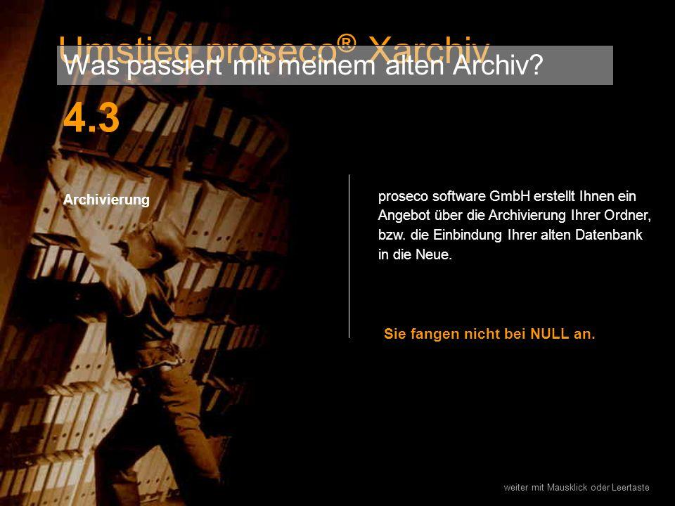 Archivierung proseco software GmbH erstellt Ihnen ein Angebot über die Archivierung Ihrer Ordner, bzw. die Einbindung Ihrer alten Datenbank in die Neu