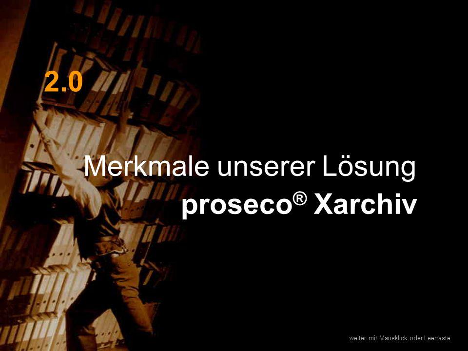 Merkmale unserer Lösung proseco ® Xarchiv 2.0