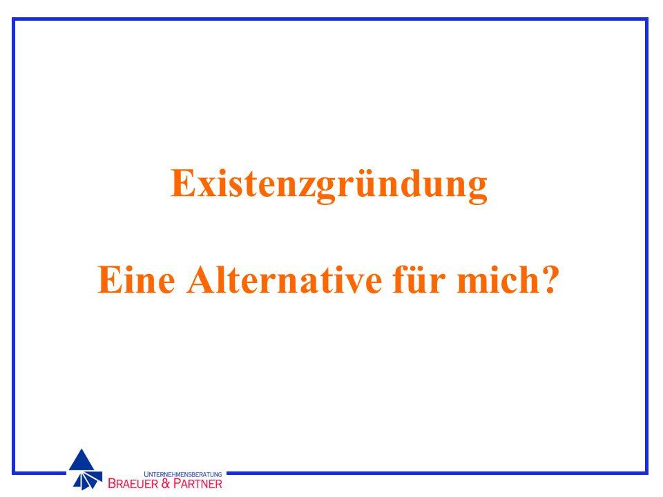 Existenzgründung Eine Alternative für mich?