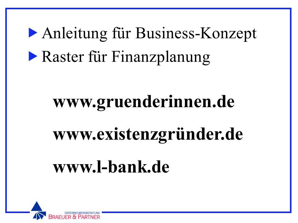 Anleitung für Business-Konzept Raster für Finanzplanung www.gruenderinnen.de www.existenzgründer.de www.l-bank.de