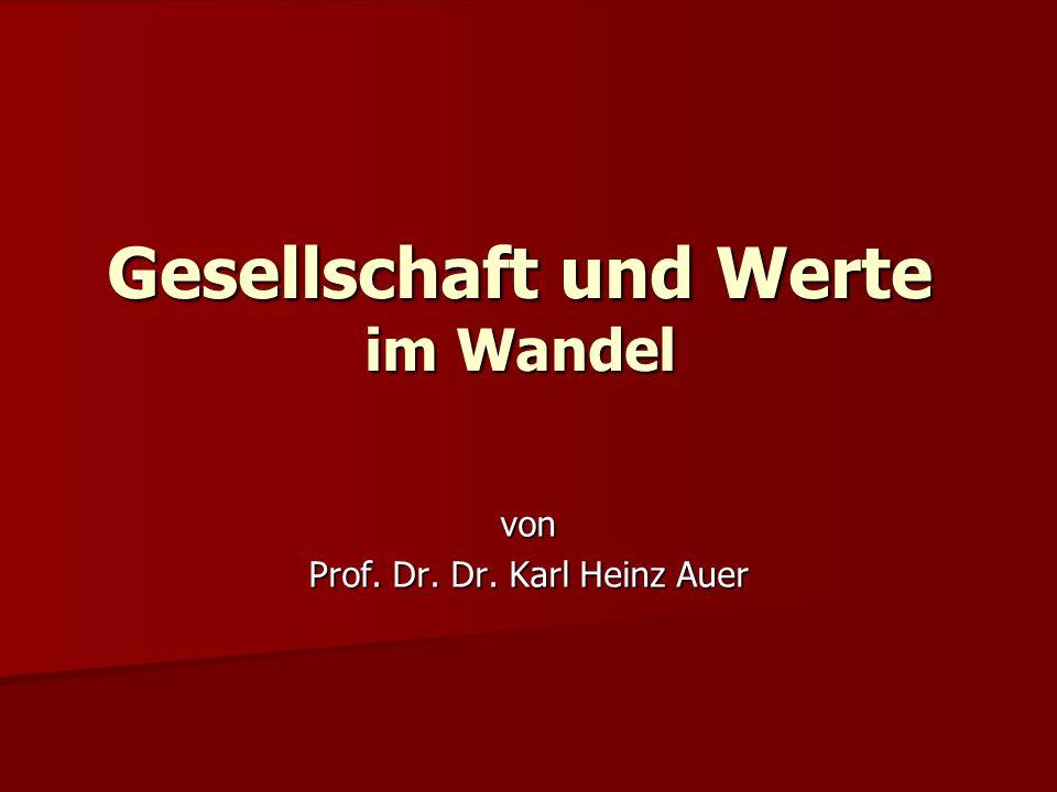 Gesellschaft und Werte im Wandel von Prof. Dr. Dr. Karl Heinz Auer