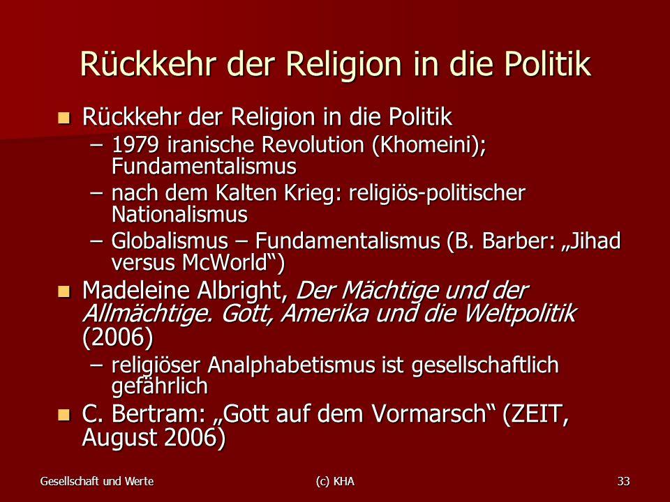 Gesellschaft und Werte(c) KHA33 Rückkehr der Religion in die Politik Rückkehr der Religion in die Politik Rückkehr der Religion in die Politik –1979 i