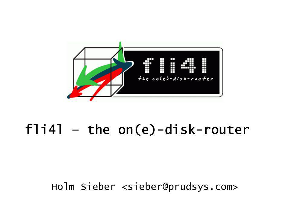 fli4l – the on(e)-disk-router Holm Sieber