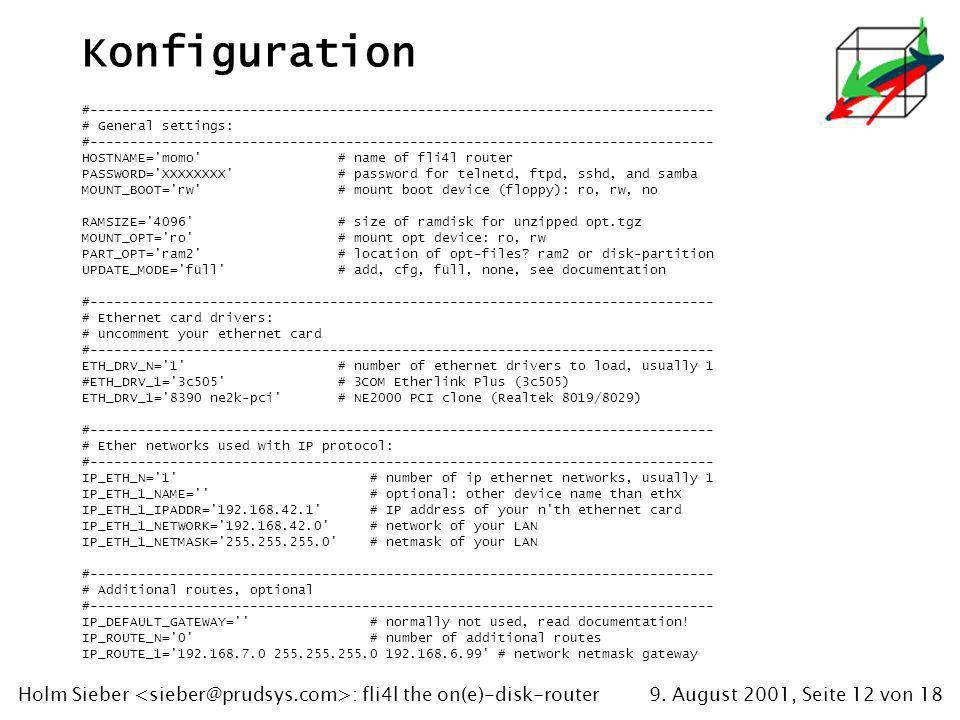 9. August 2001, Seite 12 von 18Holm Sieber : fli4l the on(e)-disk-router Konfiguration #--------------------------------------------------------------