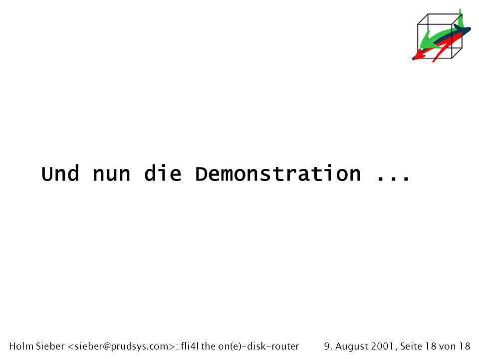 9. August 2001, Seite 18 von 18Holm Sieber : fli4l the on(e)-disk-router Und nun die Demonstration...