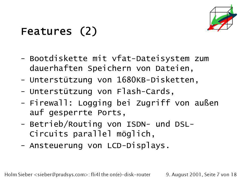 9. August 2001, Seite 7 von 18Holm Sieber : fli4l the on(e)-disk-router Features (2) -Bootdiskette mit vfat-Dateisystem zum dauerhaften Speichern von