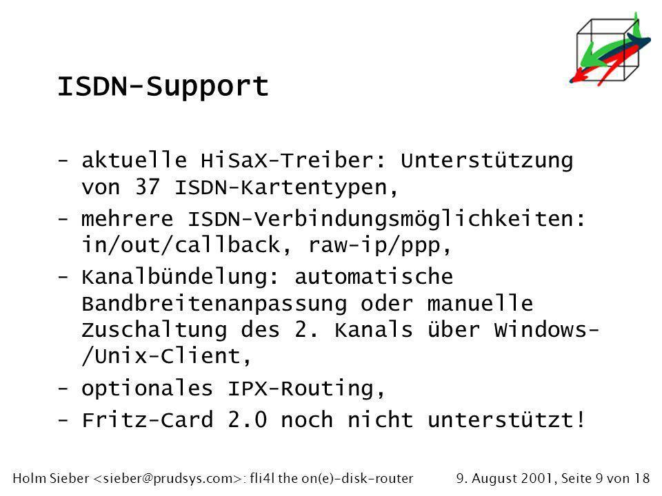 9. August 2001, Seite 9 von 18Holm Sieber : fli4l the on(e)-disk-router ISDN-Support -aktuelle HiSaX-Treiber: Unterstützung von 37 ISDN-Kartentypen, -