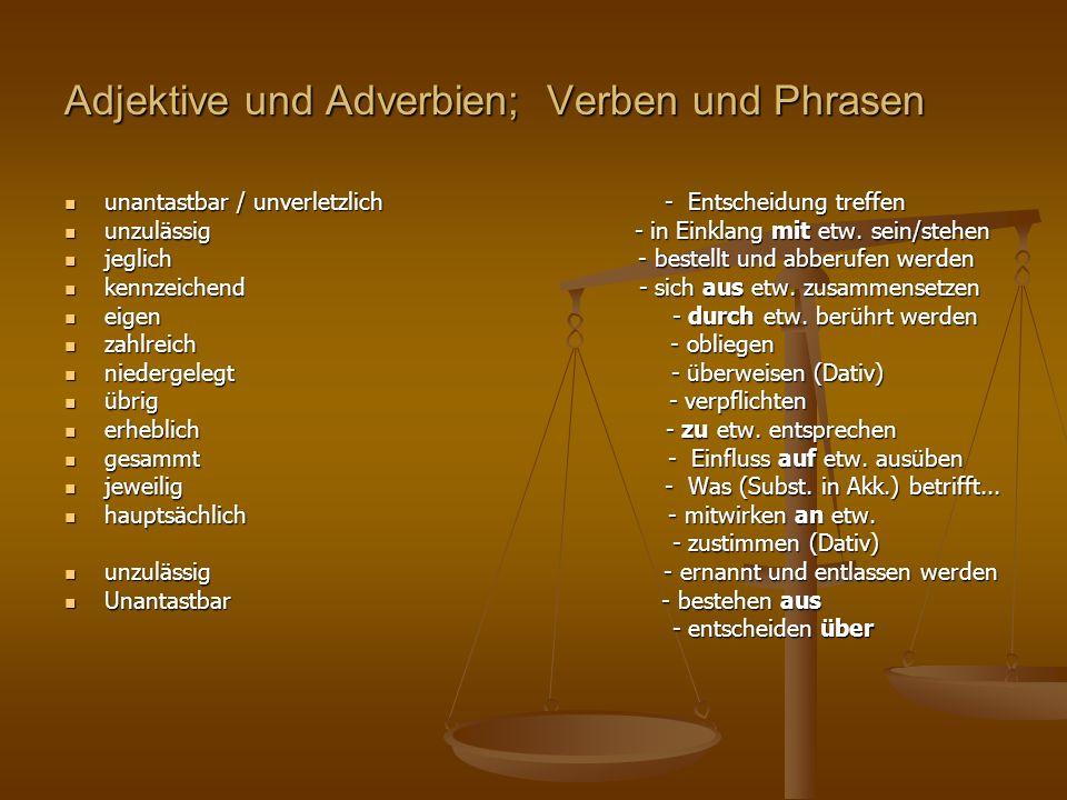 Adjektive und Adverbien; Verben und Phrasen unantastbar / unverletzlich - Entscheidung treffen unantastbar / unverletzlich - Entscheidung treffen unzu