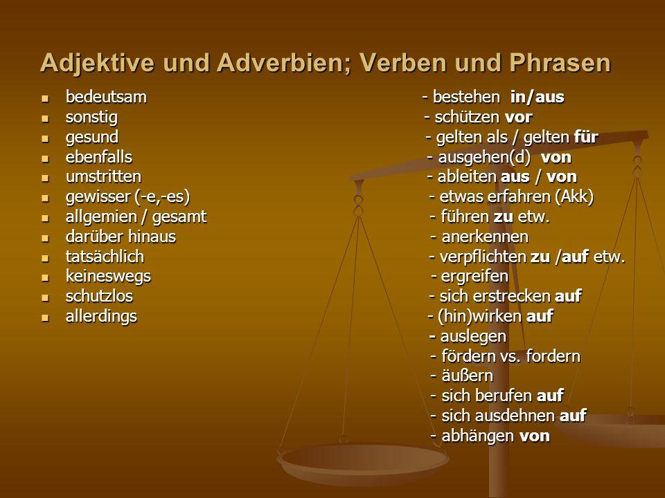 Adjektive und Adverbien; Verben und Phrasen bedeutsam - bestehen in/aus bedeutsam - bestehen in/aus sonstig - schützen vor sonstig - schützen vor gesu