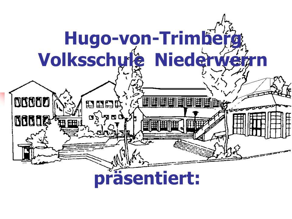 Hugo-von-Trimberg Volksschule Niederwerrn präsentiert:
